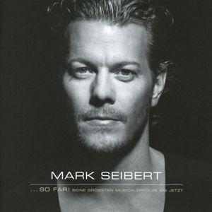 … so far! Seine größten Musicalerfolge bis jetzt..., Mark Seibert