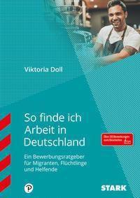 So finde ich Arbeit in Deutschland - Viktoria Doll pdf epub