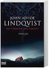 So finster die Nacht, John Ajvide Lindqvist