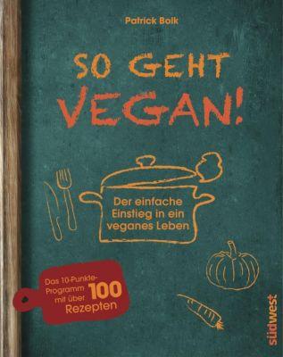 So geht vegan!, Patrick Bolk