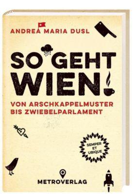 So geht Wien!, Andrea M. Dusl