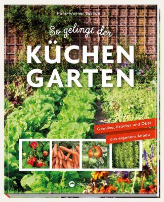 So gelingt der Küchengarten - Hans-Werner Bastian pdf epub
