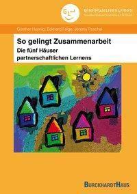 So gelingt Zusammenarbeit - Die fünf Häuser partnerschaftlichen Lernens