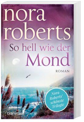 So hell wie der Mond - Nora Roberts |