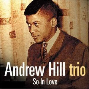 So In Love, Andrew Trio Hill