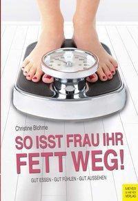 So isst Frau ihr Fett weg! - Christine Blohme pdf epub