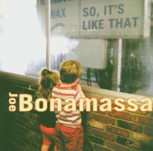 So,It'S Like That, Joe Bonamassa