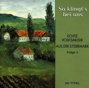 So klingts bei uns (Echte Volksmusik aus der Steiermark), Diverse Interpreten