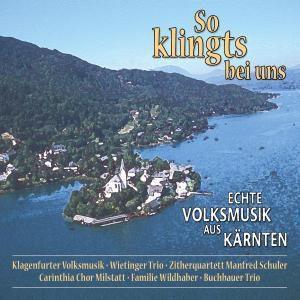 So klingt's bei uns, echte Volksmusik aus Kärnten, Diverse Interpreten