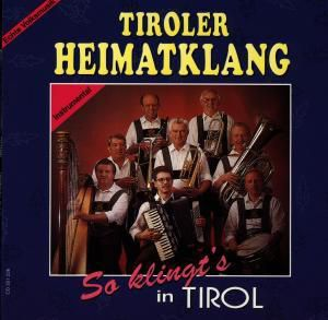 So klingt's in Tirol, Tiroler Heimatklang