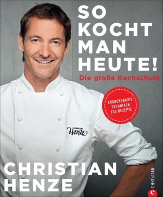 So kocht man heute! - Christian Henze pdf epub