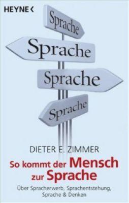 So kommt der Mensch zur Sprache, Dieter E. Zimmer