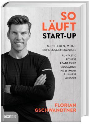 So läuft Start-up - Florian Gschwandtner pdf epub
