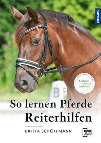 So lernen Pferde Reiterhilfen, Britta Schöffmann