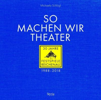 So machen wir Theater - Michaela Schlögl |