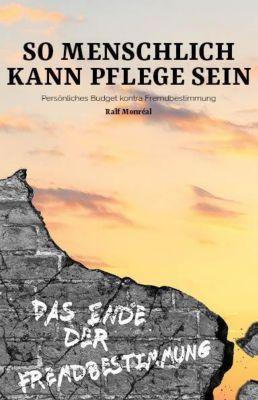 So menschlich kann Pflege sein - Ralf Monréal pdf epub