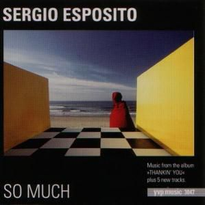So Much, Sergio Esposito
