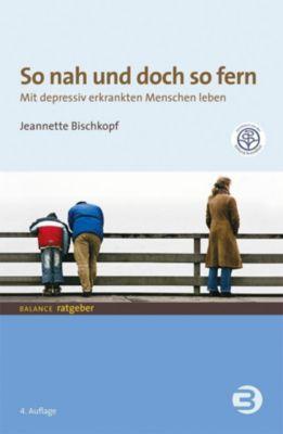 So nah und doch so fern - Jeannette Bischkopf  