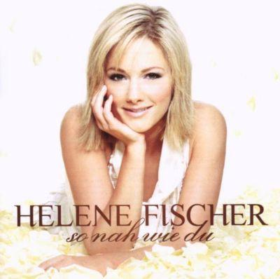 So nah wie Du, Helene Fischer