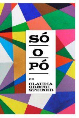 Só o Pó - Primeiras Três Temporadas, Claudia Grechi Steiner