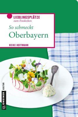 So schmeckt Oberbayern, Heike Hoffmann