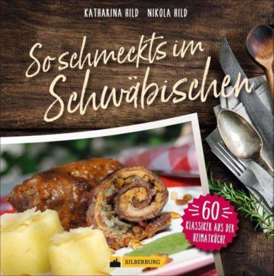 So schmeckt's im Schwäbischen, Katharina Hild, Nikola Hild