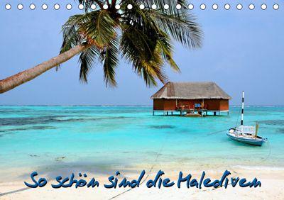 So schön sind die Malediven (Tischkalender 2019 DIN A5 quer), Nina Schwarze