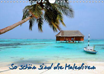So schön sind die Malediven (Wandkalender 2019 DIN A4 quer), Nina Schwarze