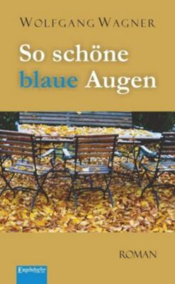 So schöne blaue Augen, Wolfgang Wagner