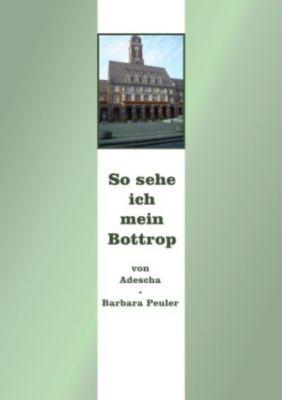 So sehe ich mein Bottrop - Barbara(Adeescha) Peuler |