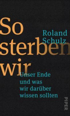 So sterben wir - Roland Schulz |
