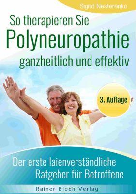 So therapieren Sie Polyneuropathie - ganzheitlich und effektiv - Sigrid Nesterenko |