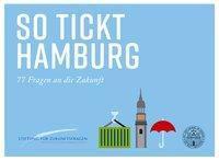So tickt Hamburg - Ulrich Reinhardt |
