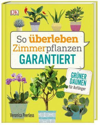 So überleben Zimmerpflanzen garantiert, Veronica Peerless