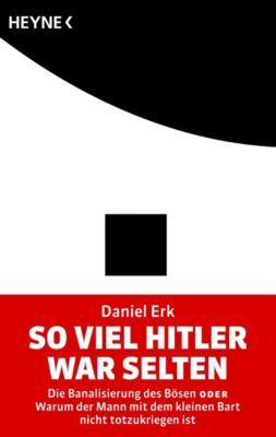 So viel Hitler war selten, Daniel Erk
