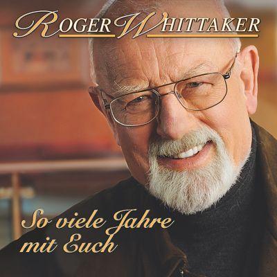So viele Jahre mit euch, Roger Whittaker