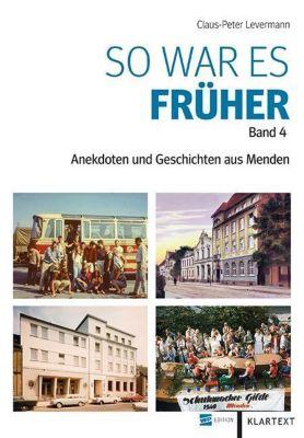 So war es früher. Anekdoten und Geschichten aus Menden, Claus-Peter Levermann