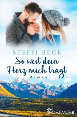 So weit dein Herz mich trägt, Steffi Hege