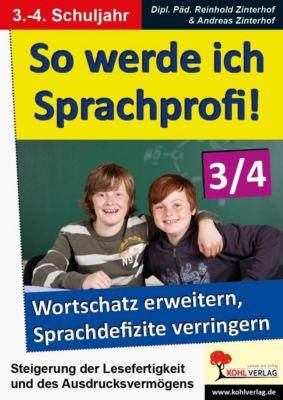 So werde ich Sprachprofi! / 3.-4. Schuljahr, Andreas Zinterhof, Reinhold Zinterhof