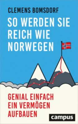 So werden Sie reich wie Norwegen, Clemens Bomsdorf