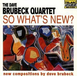 So What'S New, Dave Quartet Brubeck