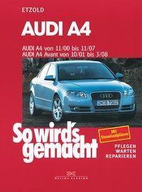 So wird's gemacht: Bd.127 Audi A4, Audi A4 Avant - Hans-Rüdiger Etzold |