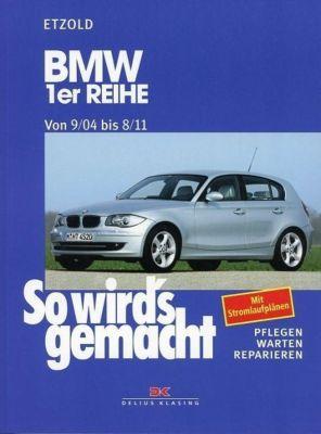 So wird's gemacht: Bd.139 BMW 1er Reihe von 9/04 bis 8/11, Hans-Rüdiger Etzold