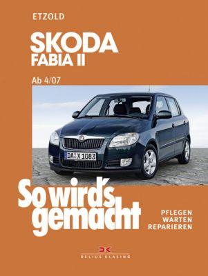 So wird's gemacht: Bd.150 Skoda Fabia II ab 4/07 - Hans-Rüdiger Etzold pdf epub