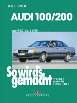 So wird's gemacht: Bd.41 Audi 100/200 von 9/82 bis 11/90, Rüdiger Etzold