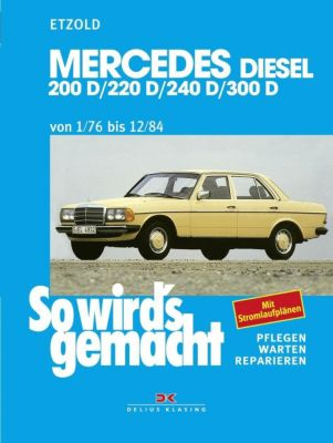 So wird's gemacht: Bd.57 Mercedes Typ W 123 Diesel (1/76-12/84), Rüdiger Etzold