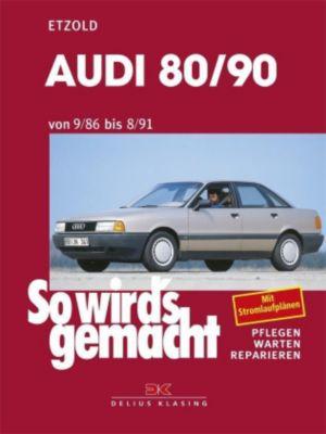 So wird's gemacht: Bd.59 Audi 80/90 von 9/86 bis 8/91, Rüdiger Etzold