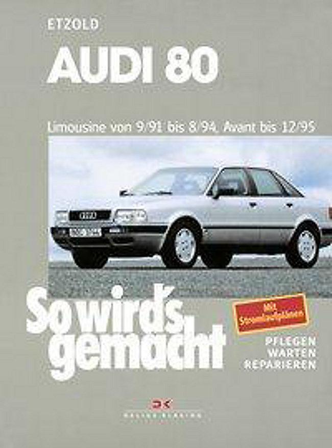 so wird's gemacht: bd.77 audi 80 limousine von 9 91 bis 8 94, avant