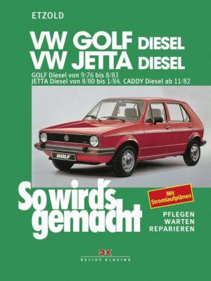 So wird's gemacht: Bd.9 VW Golf 9/76 bis 8/83, Jetta 8/80 bis 1/84, Caddy ab 11/82 (Diesel)