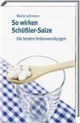So wirken Schüßler-Salze - Maria Lohmann |